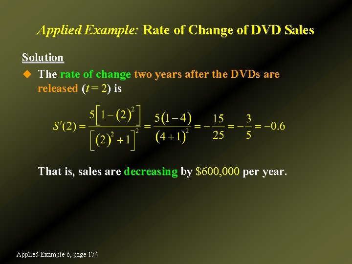 Applied Example: Rate of Change of DVD Sales Solution u The rate of change