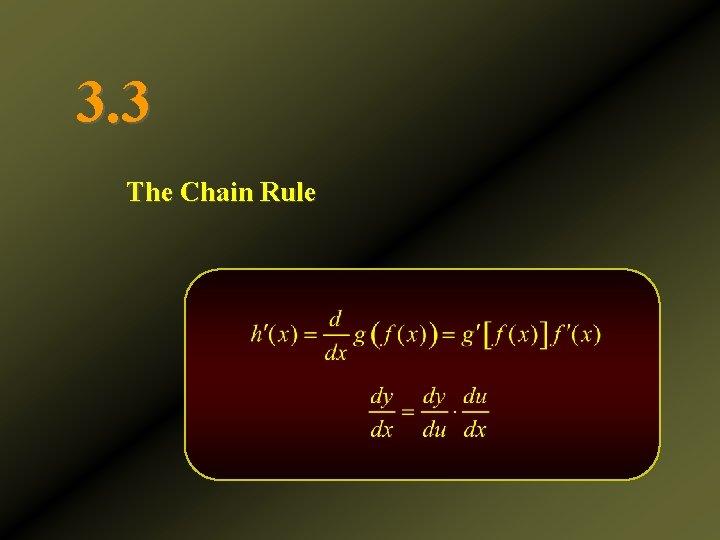 3. 3 The Chain Rule