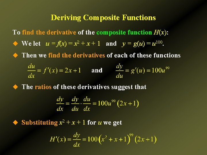 Deriving Composite Functions To find the derivative of the composite function H(x): u We