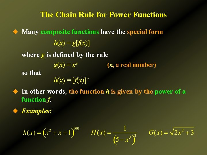 The Chain Rule for Power Functions u Many composite functions have the special form
