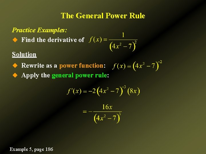 The General Power Rule Practice Examples: u Find the derivative of Solution u Rewrite