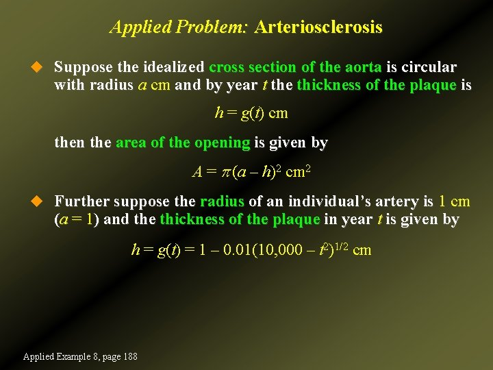 Applied Problem: Arteriosclerosis u Suppose the idealized cross section of the aorta is circular