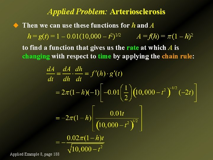 Applied Problem: Arteriosclerosis u Then we can use these functions for h and A