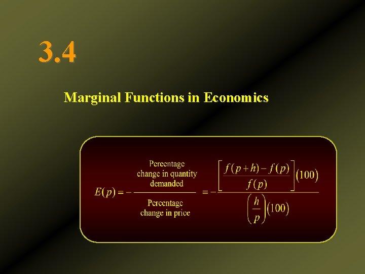 3. 4 Marginal Functions in Economics