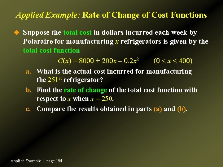 Applied Example: Rate of Change of Cost Functions u Suppose the total cost in