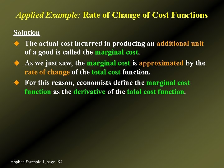 Applied Example: Rate of Change of Cost Functions Solution u The actual cost incurred