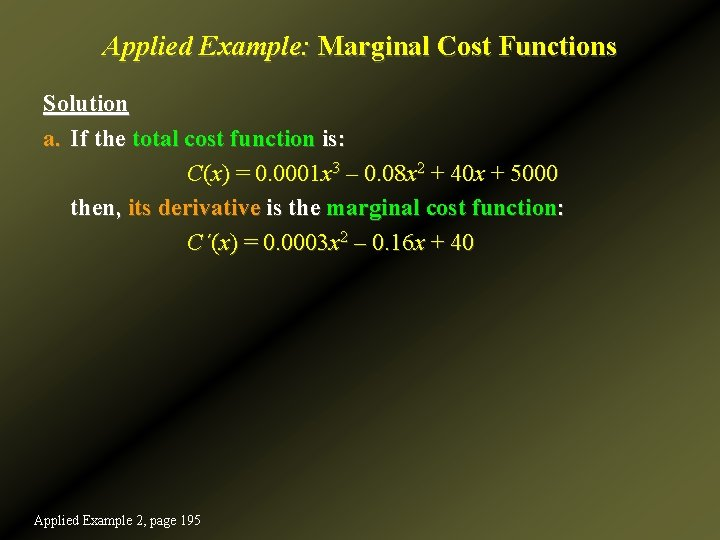 Applied Example: Marginal Cost Functions Solution a. If the total cost function is: C(x)