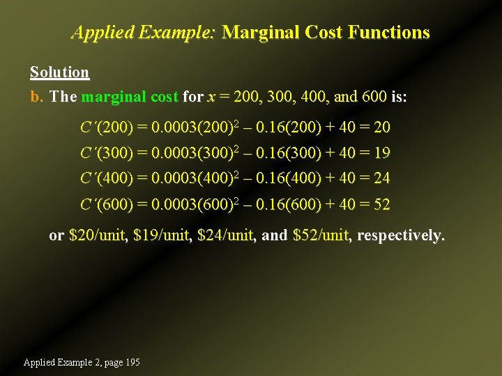 Applied Example: Marginal Cost Functions Solution b. The marginal cost for x = 200,