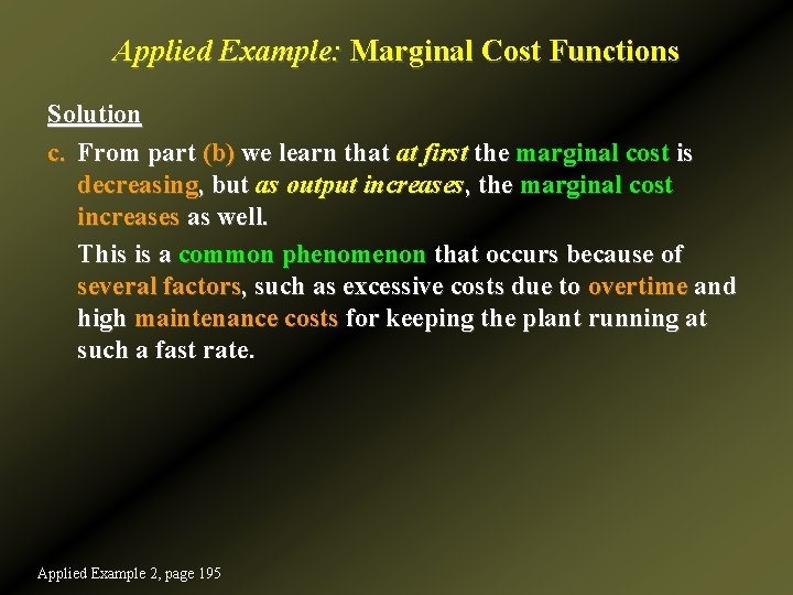 Applied Example: Marginal Cost Functions Solution c. From part (b) we learn that at