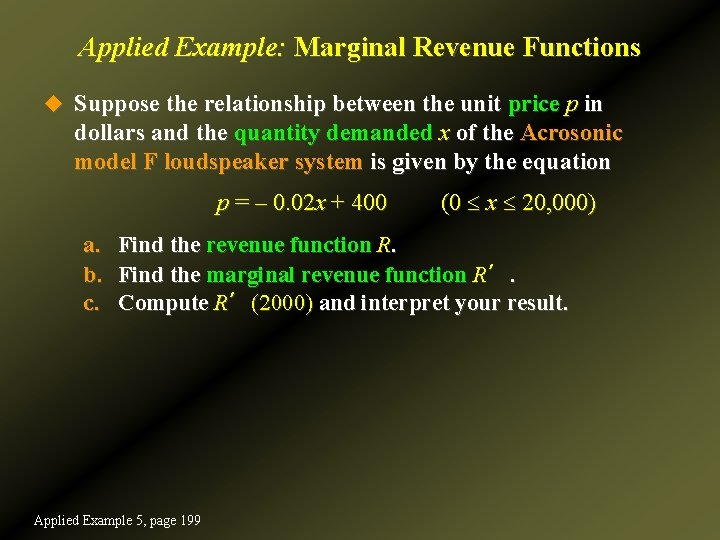 Applied Example: Marginal Revenue Functions u Suppose the relationship between the unit price p
