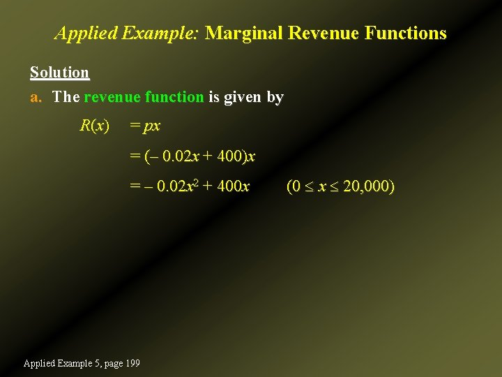 Applied Example: Marginal Revenue Functions Solution a. The revenue function is given by R