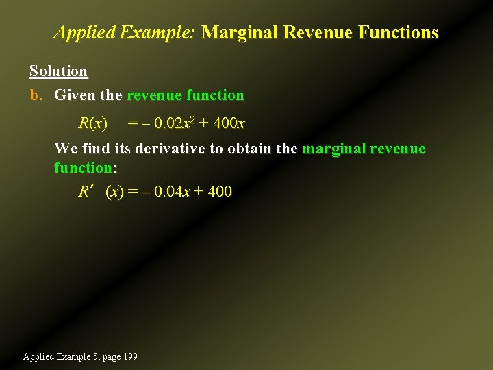Applied Example: Marginal Revenue Functions Solution b. Given the revenue function R(x) = –