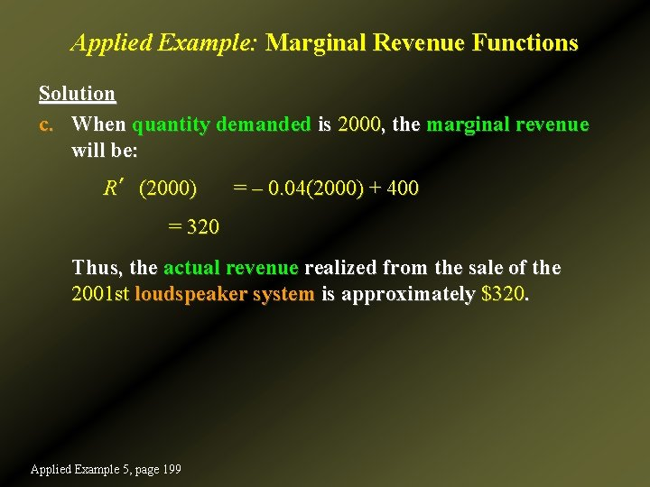 Applied Example: Marginal Revenue Functions Solution c. When quantity demanded is 2000, the marginal
