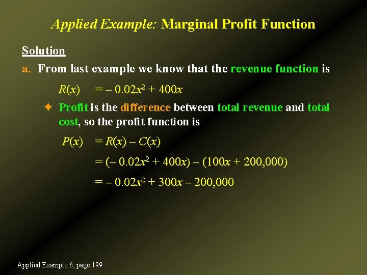 Applied Example: Marginal Profit Function Solution a. From last example we know that the