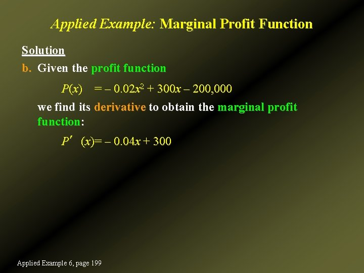 Applied Example: Marginal Profit Function Solution b. Given the profit function P(x) = –