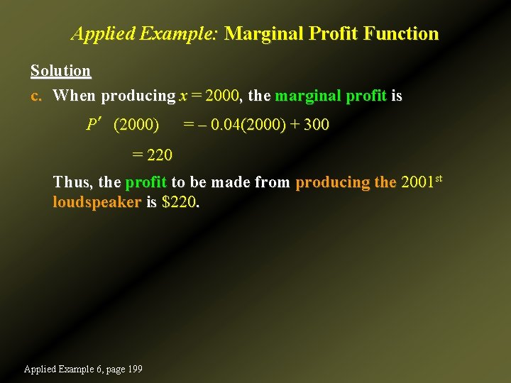 Applied Example: Marginal Profit Function Solution c. When producing x = 2000, the marginal
