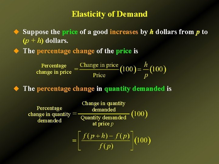Elasticity of Demand u Suppose the price of a good increases by h dollars