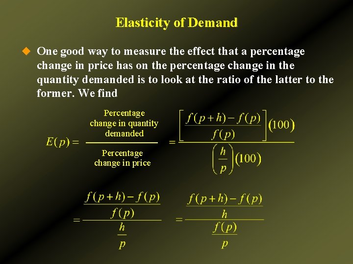 Elasticity of Demand u One good way to measure the effect that a percentage