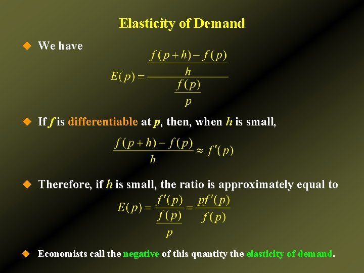 Elasticity of Demand u We have u If f is differentiable at p, then,
