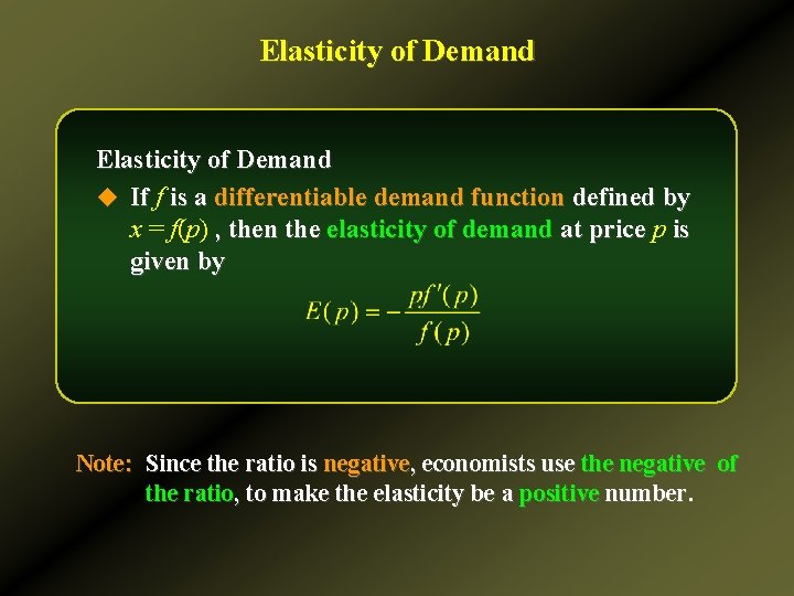 Elasticity of Demand u If f is a differentiable demand function defined by x