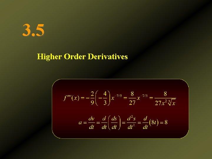 3. 5 Higher Order Derivatives
