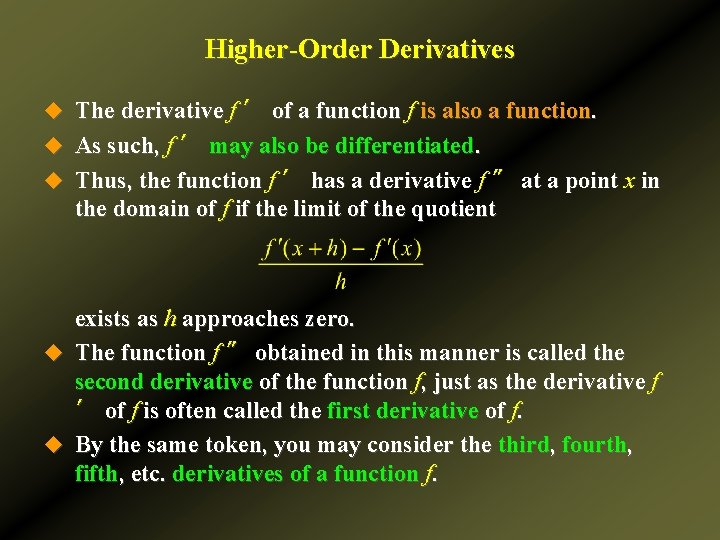 Higher-Order Derivatives u The derivative f ′ of a function f is also a