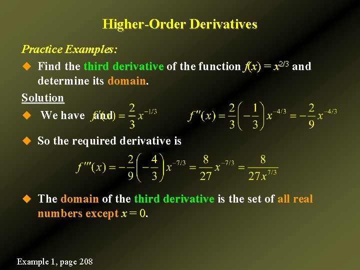Higher-Order Derivatives Practice Examples: u Find the third derivative of the function f(x) =
