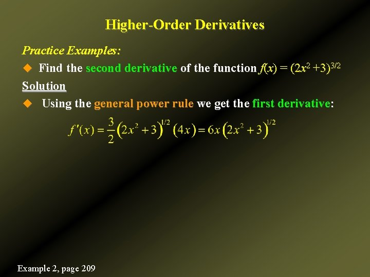 Higher-Order Derivatives Practice Examples: u Find the second derivative of the function f(x) =