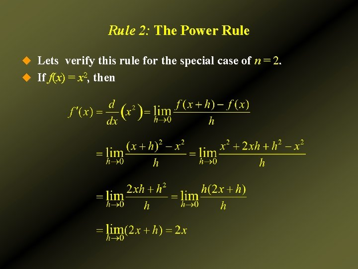 Rule 2: The Power Rule u Lets verify this rule for the special case