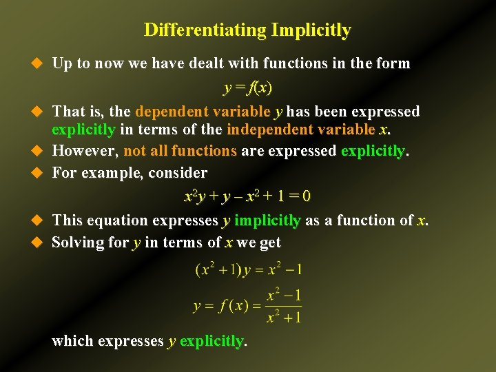 Differentiating Implicitly u Up to now we have dealt with functions in the form