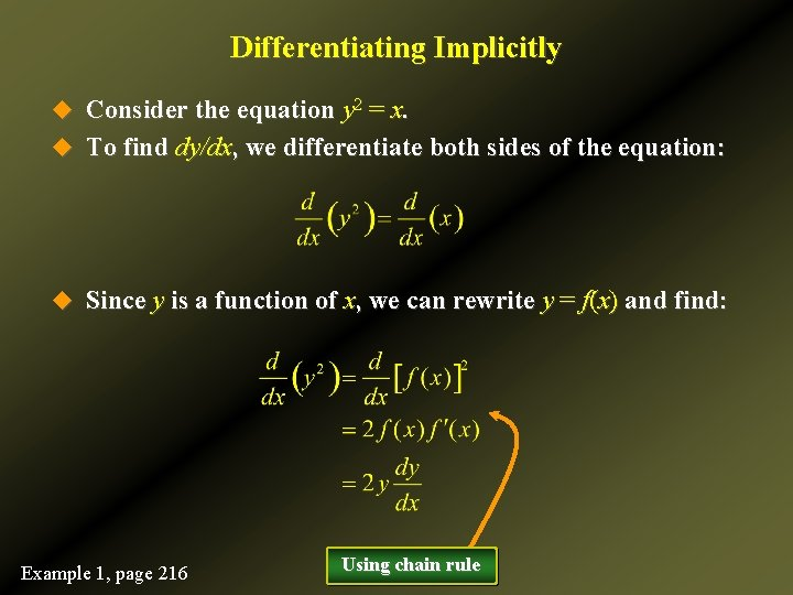 Differentiating Implicitly u Consider the equation y 2 = x. u To find dy/dx,