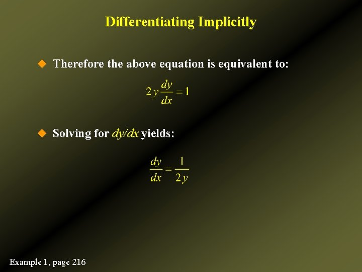 Differentiating Implicitly u Therefore the above equation is equivalent to: u Solving for dy/dx