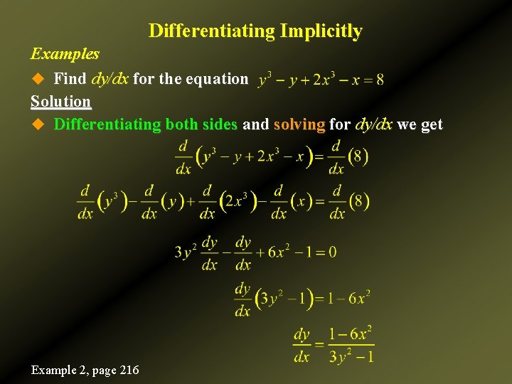 Differentiating Implicitly Examples u Find dy/dx for the equation Solution u Differentiating both sides