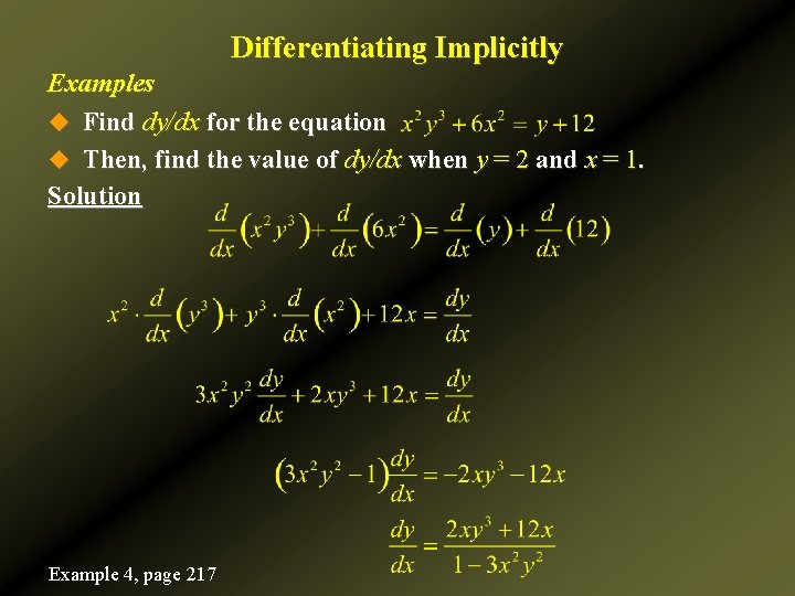 Differentiating Implicitly Examples u Find dy/dx for the equation u Then, find the value