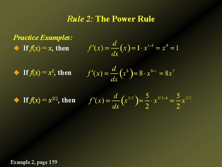 Rule 2: The Power Rule Practice Examples: u If f(x) = x, then u