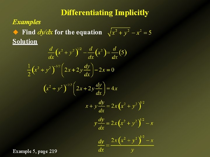 Differentiating Implicitly Examples u Find dy/dx for the equation Solution Example 5, page 219