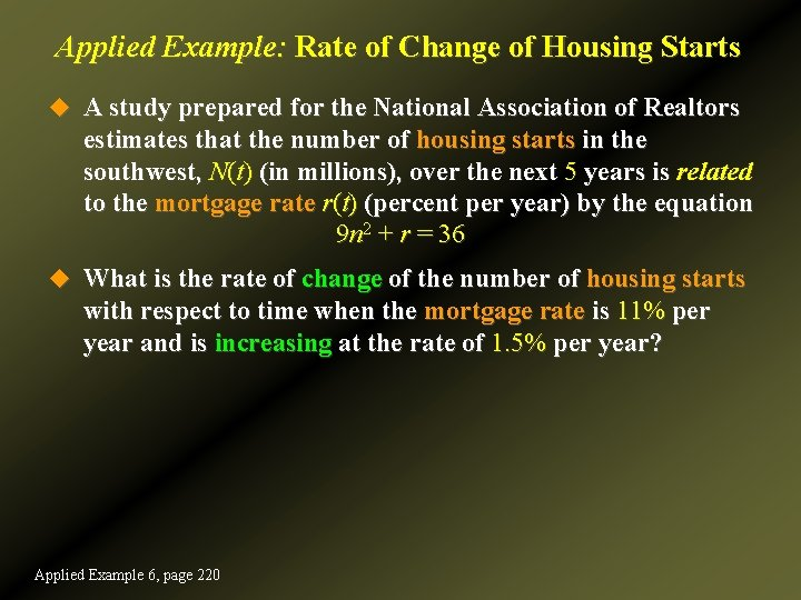 Applied Example: Rate of Change of Housing Starts u A study prepared for the