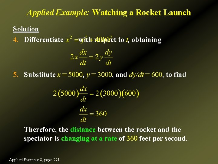 Applied Example: Watching a Rocket Launch Solution 4. Differentiate with respect to t, obtaining