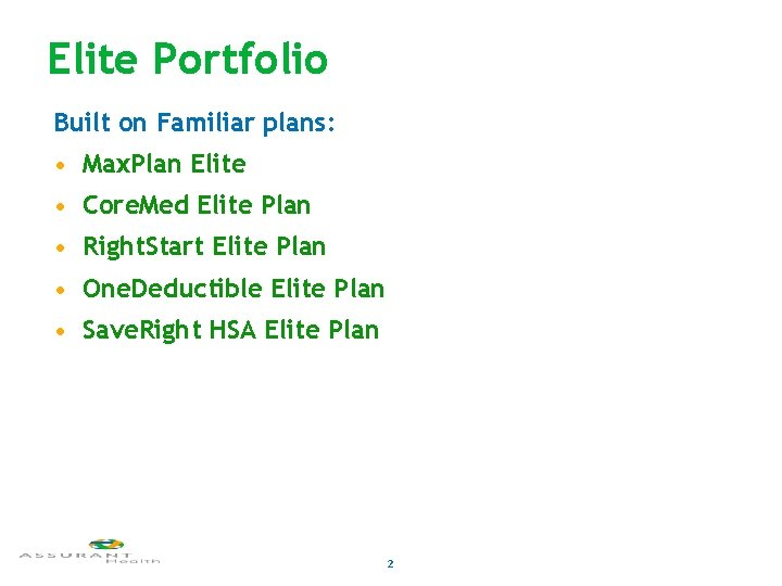 Elite Portfolio Built on Familiar plans: • Max. Plan Elite • Core. Med Elite