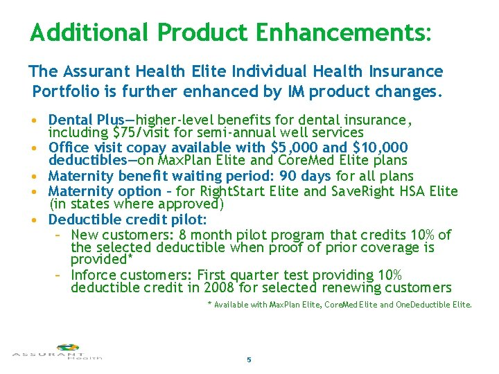 Additional Product Enhancements: The Assurant Health Elite Individual Health Insurance Portfolio is further enhanced