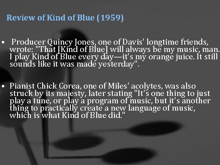 Review of Kind of Blue (1959) • Producer Quincy Jones, one of Davis' longtime