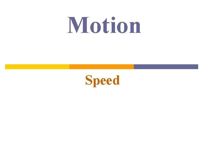 Motion Speed