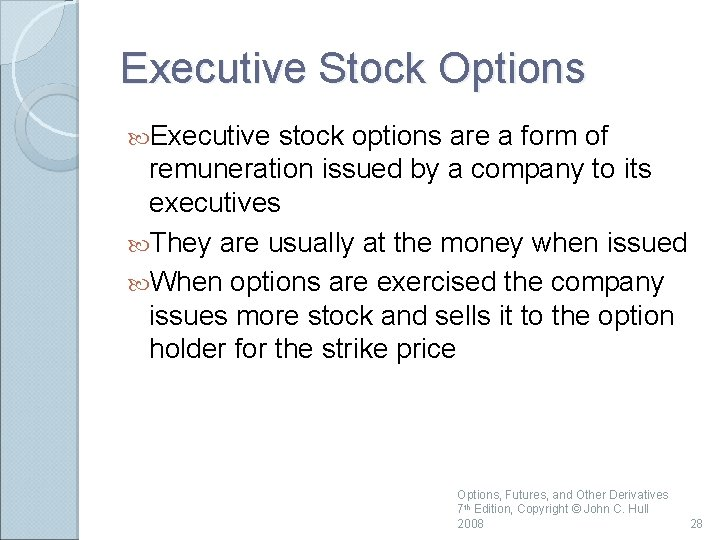 Executive Stock Options Executive stock options are a form of remuneration issued by a