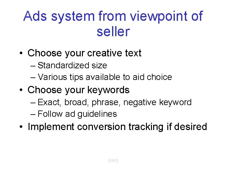 Ads system from viewpoint of seller • Choose your creative text – Standardized size