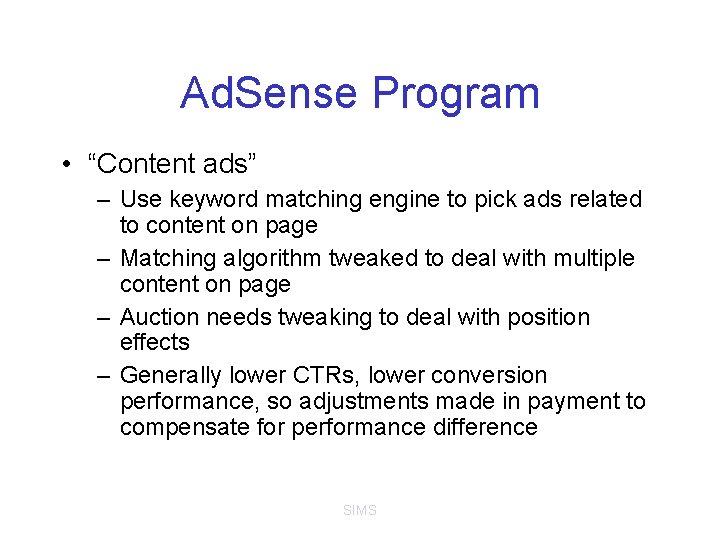 "Ad. Sense Program • ""Content ads"" – Use keyword matching engine to pick ads"