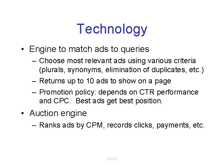 Technology • Engine to match ads to queries – Choose most relevant ads using
