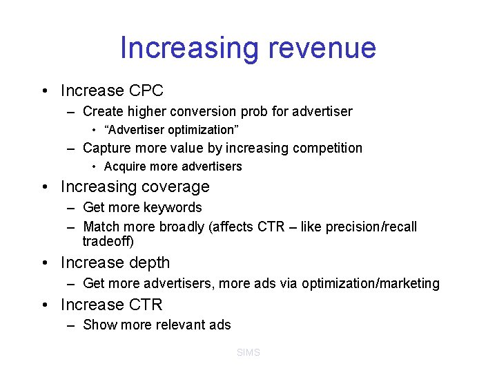 """Increasing revenue • Increase CPC – Create higher conversion prob for advertiser • """"Advertiser"""