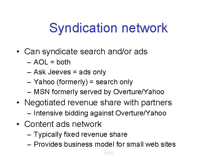 Syndication network • Can syndicate search and/or ads – – AOL = both Ask