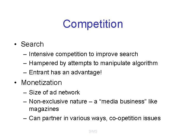 Competition • Search – Intensive competition to improve search – Hampered by attempts to