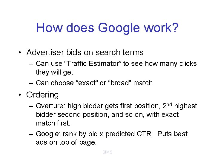 """How does Google work? • Advertiser bids on search terms – Can use """"Traffic"""